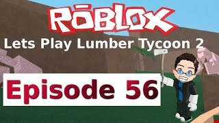 Roblox - Lets Play Lumber Tycoon 2 - Ep 56