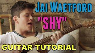 Shy - Jai Waetford *GUITAR TUTORIAL*