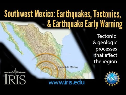 Southern Mexico—Earthquakes, Tectonics, & Earthquake Early Warning