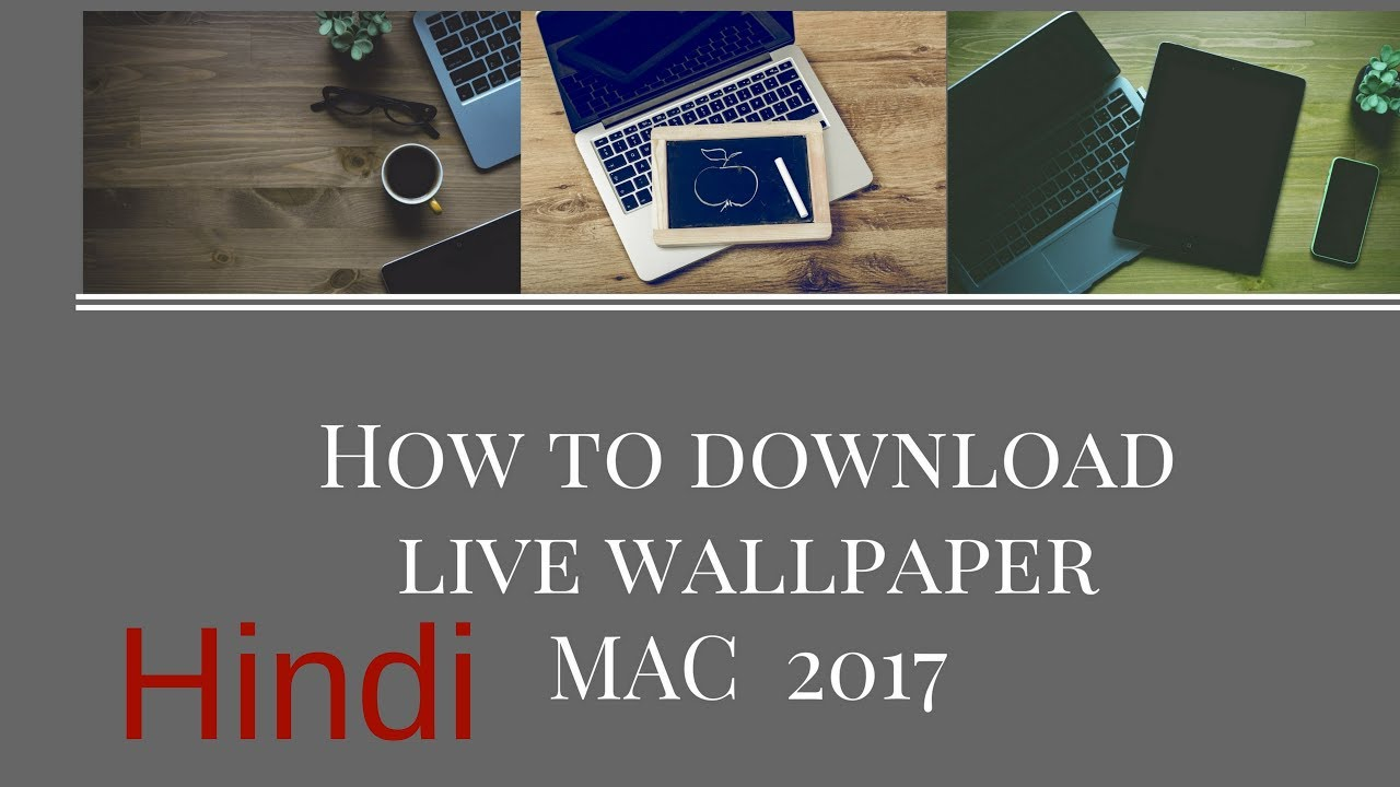 how to installing live wallpaper on mac and macbook 2017