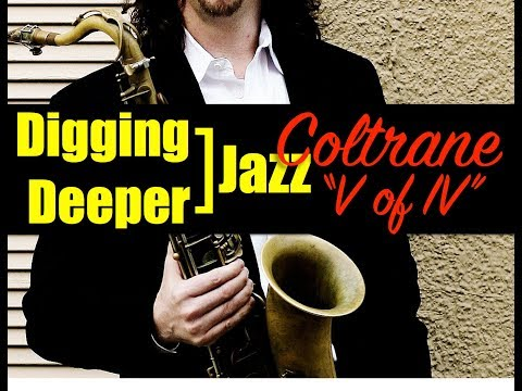 """Digging Deeper #16 - Coltrane, Bessie's Blues, and the """"V of IV"""" Sound"""