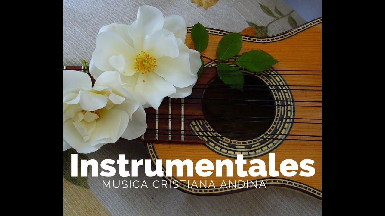 Colección De Música Instrumental Cristiana Andina Youtube