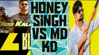 Yo Yo honey Singh vs MD KD / Rap Battle /Top songs rap