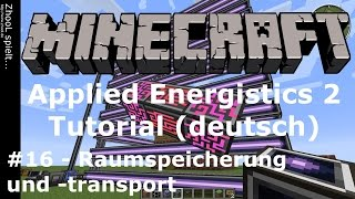 Minecraft - Applied Energistics 2 - Tutorial #16 - Raumspeicherung und -transport [deutsch / german]