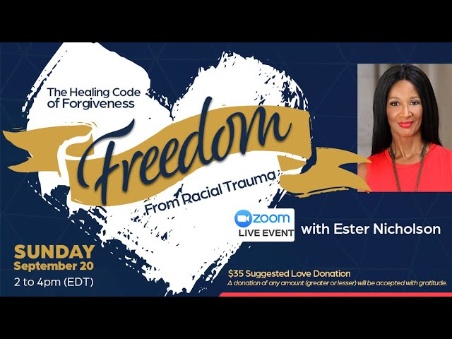 The Healing Code of Forgiveness - Freedom from Racial Trauma by Ester Nicholson