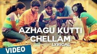 Azhagu Kutti Chellam Song with Lyrics | Azhagu Kutti Chellam | Charles | Ved Shanker Sugavanam