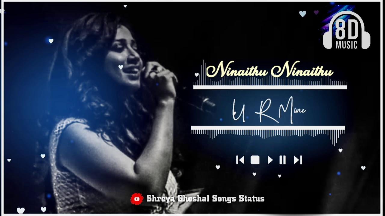 Ninaithu Ninaithu 8D | 7G Rainbow Colony | Shreya Ghoshal Songs Status