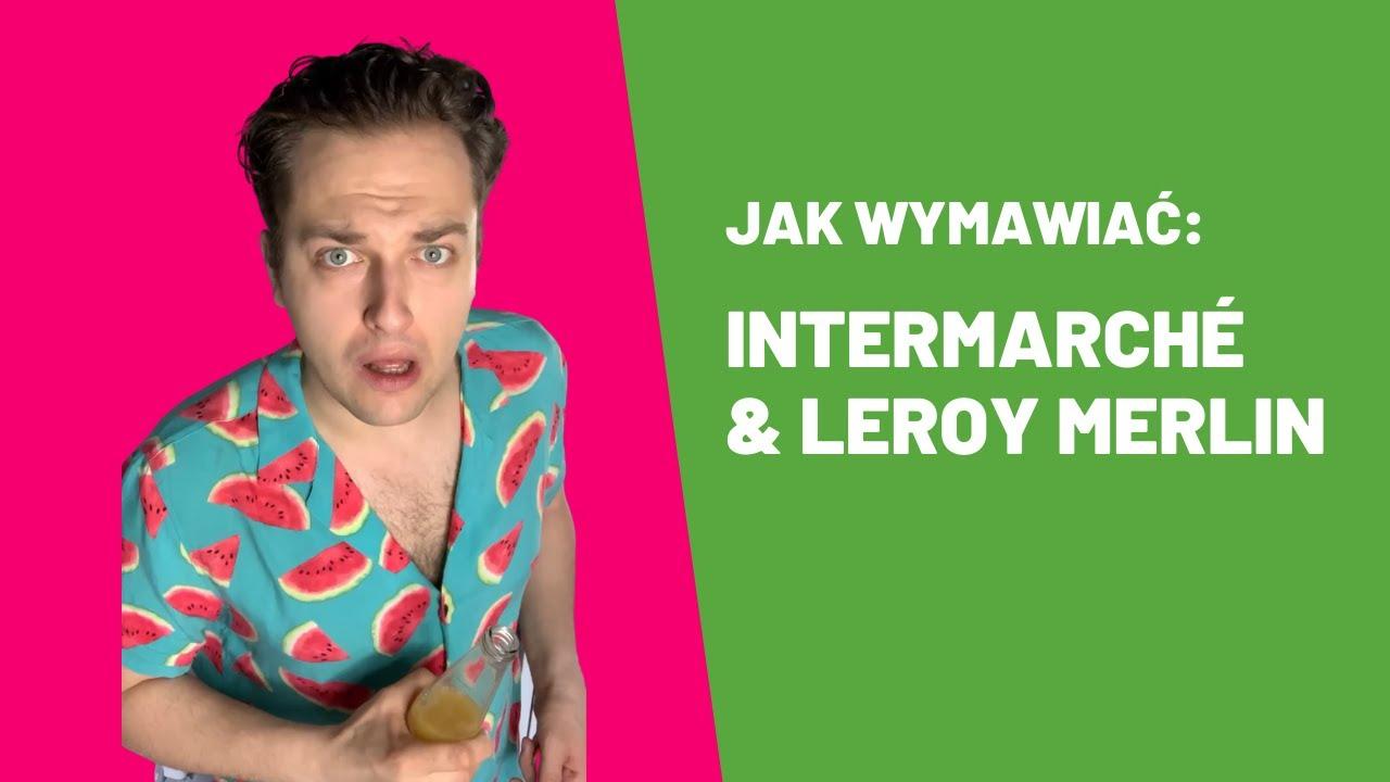 Francuski W Minute Jak Wymawiac Leroy Merlin I Intermarche Youtube