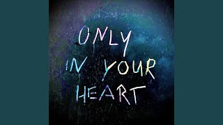Only in Your Heart