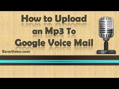 Use Pre-recorded Mp3 For Google Voice Greeting, Upload Voicemail Greeting Google Voice