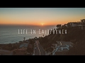 LIFE IN CALIFORNIA - 3 Months of California Dreaming   HD