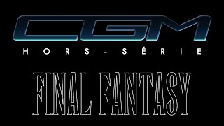 CGM - Teaser Hors Série Final Fantasy (Nuits au Max)