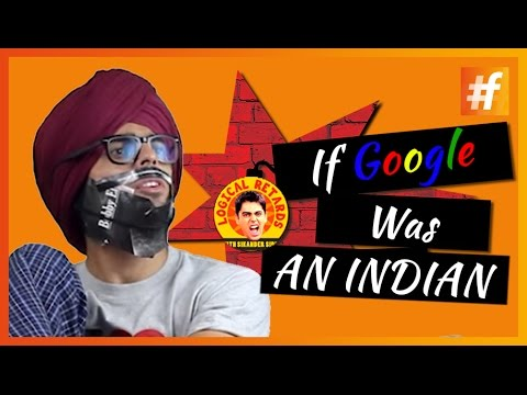 What If Google Was An Indian? | Logical Retards