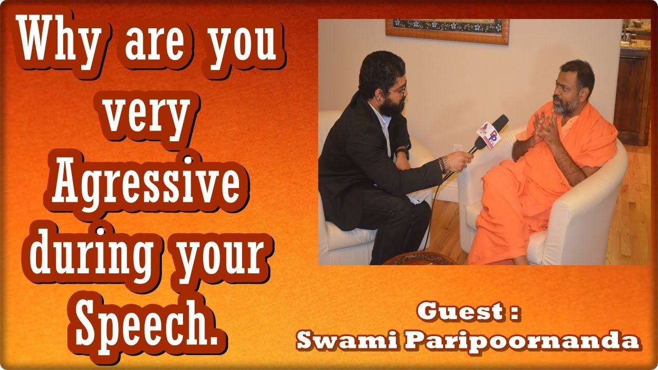 Why are you very aggressive in your Speech? - Swami Paripoornanda - Desiplaza TV