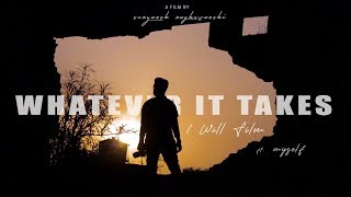 Whatever It Takes - I Will Film   Cinematic Intro Film   Ft. Suryansh Raghuvanshi