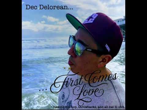 Dec Delorean : First Comes Love (the Mixtape)