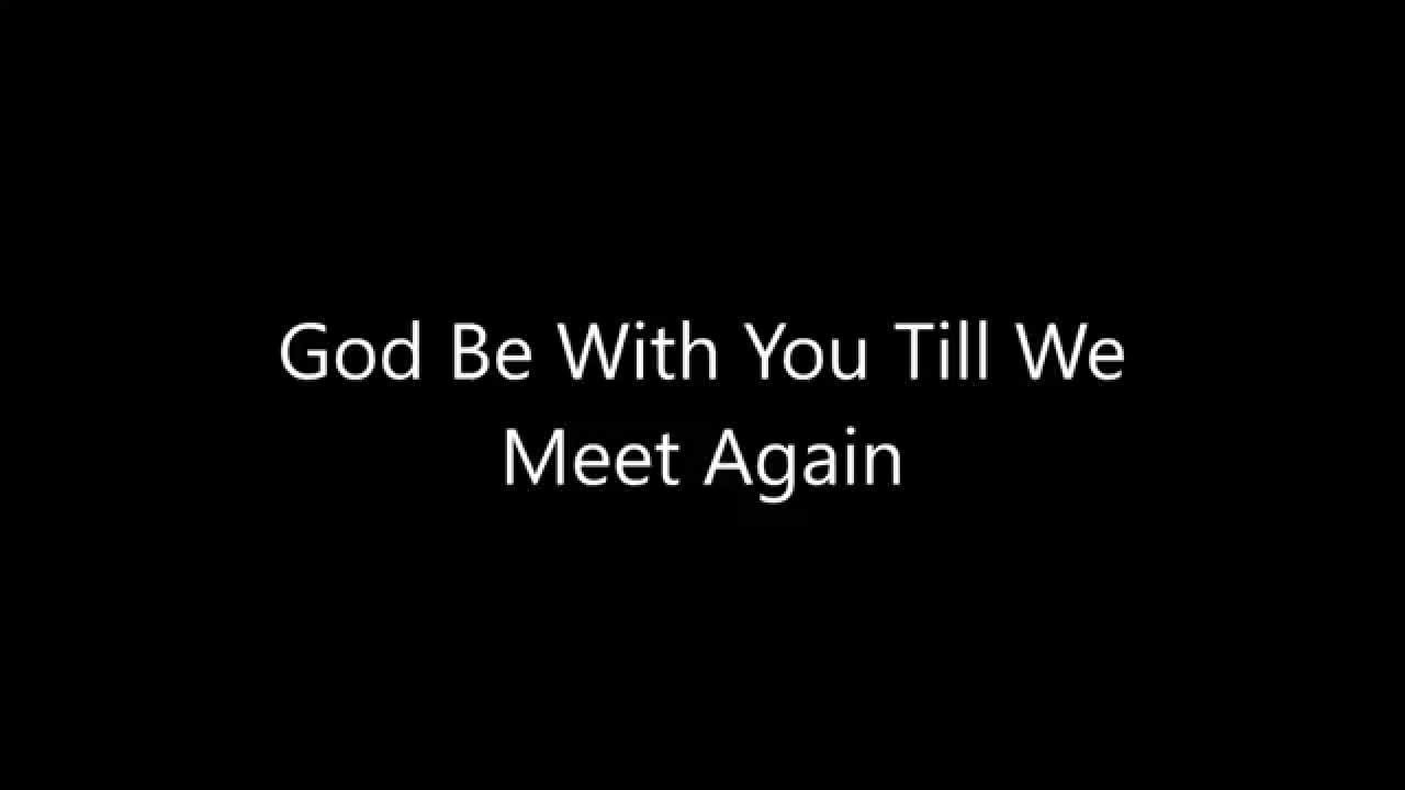 god be with you until we meet again meaning