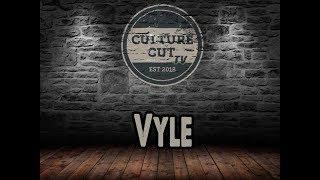 Culture Cut TV EP 205: Vyle