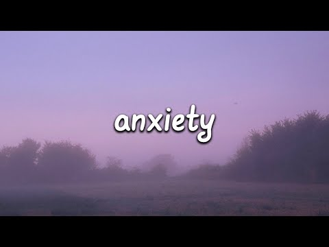 Julia Michaels - Anxiety (Lyrics) Ft. Selena Gomez
