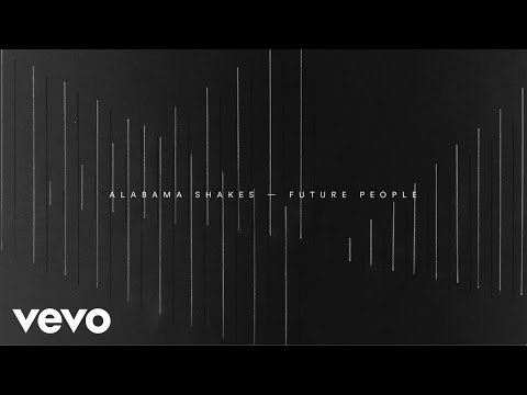 Alabama Shakes - Future People (Audio)