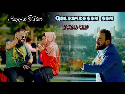Seyyid Taleh - Qelbimdesen Sen - Klip 2019