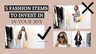 5 Fashion Items To Invest In In Your 30's