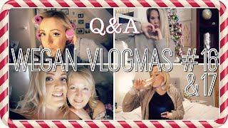 A Very Wegan Vlogmas | DAY 16 & 17 | 2017 | Q&A | Are We Breaking Up?!