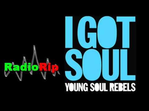 Young Soul Rebels -I Got Soul(radio rip)