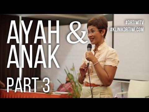 Ayah Hebat, Bersama Ibu Optimalkan Anak - dr Tiwi & dra Ratih Ibrahim (Part3)