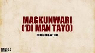 December Avenue - Magkunwari ('Di Man Tayo) Lyrics