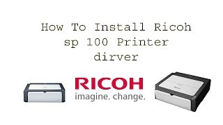 how to download Ricoh Sp 100 driver  Teach World