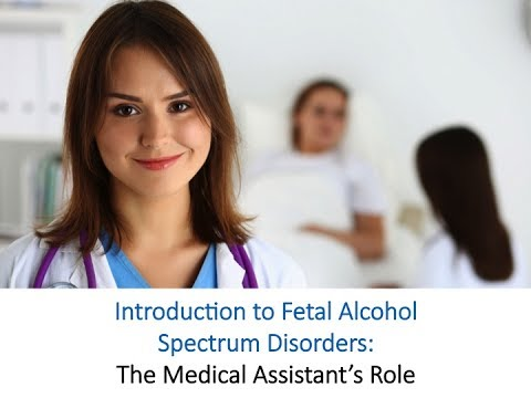 Webinar: Introduction to Fetal Alcohol Spectrum Disorders: The Medical Assistant's Role