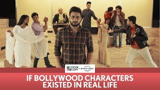 FilterCopy | If Bollywood Characters Existed In Real Life | Ft. Veer Rajwant Singh