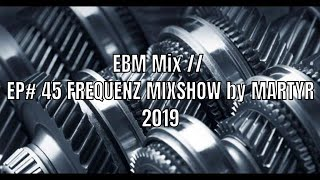FREQUENZ MIXSHOW 45 with DJ NEKROTIQUE // EBM Mix // NEW MUSIC 2019!