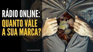 RÁDIO ONLINE: Quanto vale a sua marca? | Dica do locucrebis #51