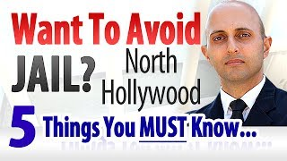 Criminal Defense Attorney North Hollywood, CA - Avoid Jail