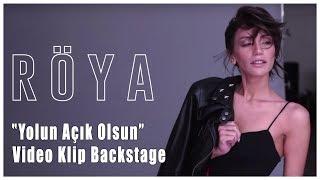 Röya - Yolun Açık Olsun (Backstage)