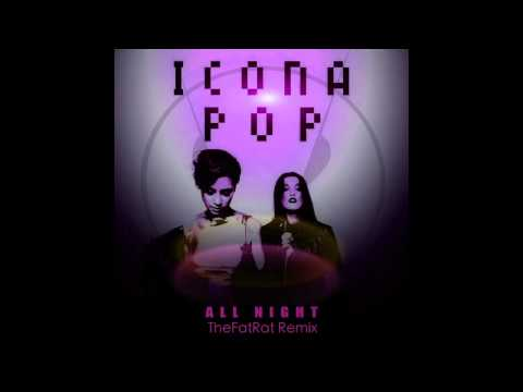 Icona Pop - All Night (TheFatRat Remix)