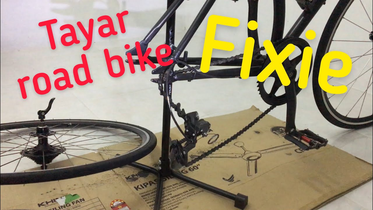 Fixie pasang tayar basikal road bike
