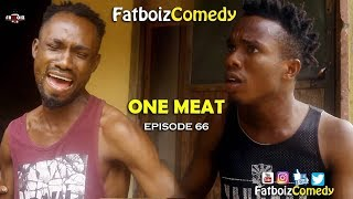 ONE MEAT (FATBOIZ COMEDY EP66)