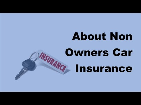 2017 Non Owners Car Insurance  - Why Non Owners Go For Car Insurance