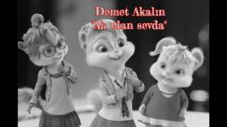"""Demet Akalın """"Ah ulan sevda"""" Alvin ve Sincaplar"""