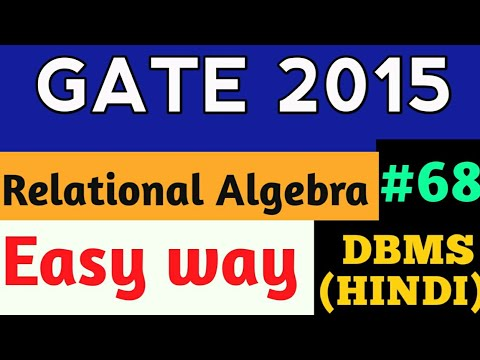 GATE 2015 Relational Algebra | relational algebra in dbms with examples | DBMS Lectures in hindi #68