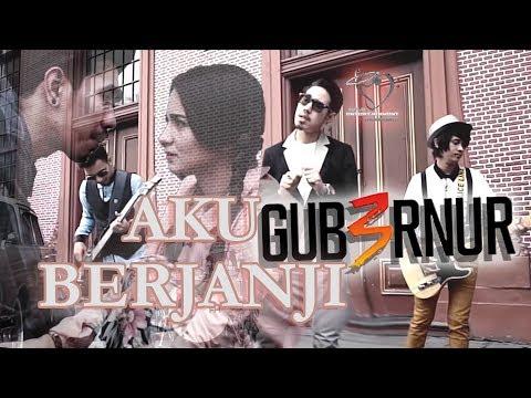 Gub3rnur Band ( Gubernur ) - Aku Berjanji (kan ku JAGA CINTA INI SAMPAI MATI)