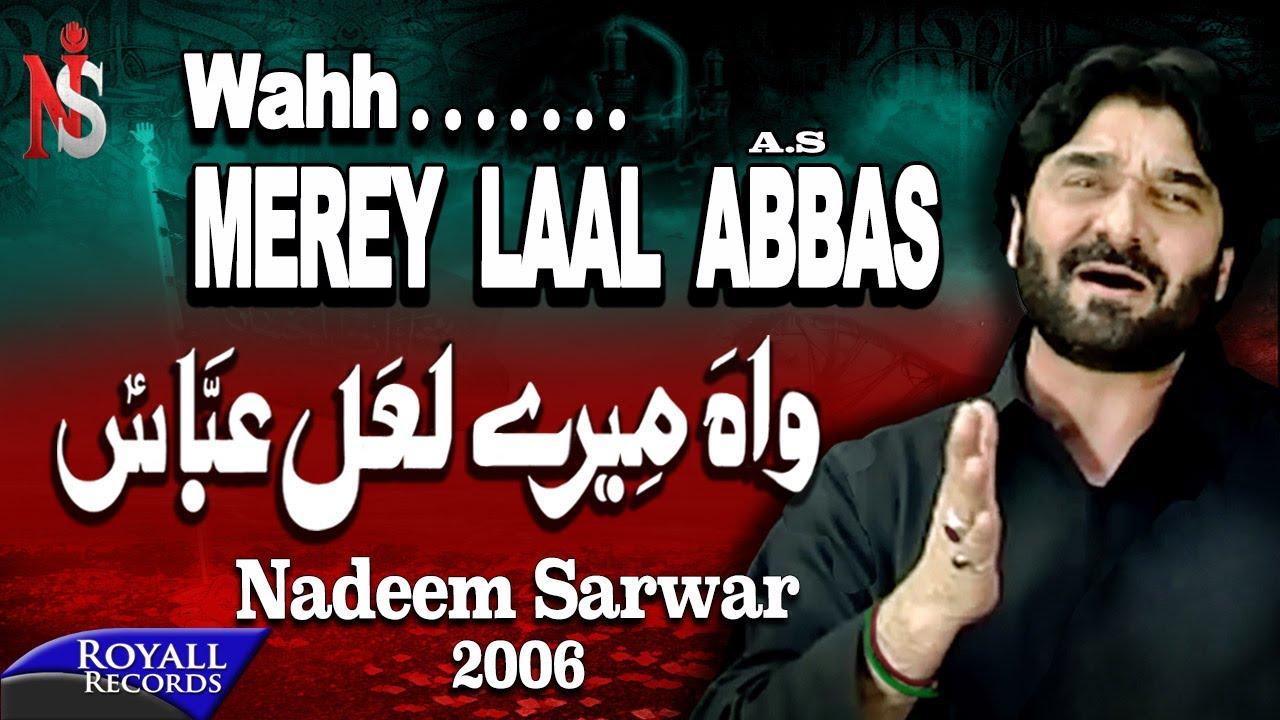 Nadeem Sarwar | Wah Mere Laal Abbas | 2006