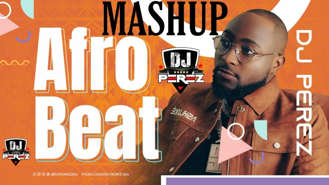 Download BEST OF NAIJA AFROBEAT MASHUP MIX | MASHUP MIX 2021 | Afrobeats Mix 2021 | DJ PEREZ (Wizkid,Ruger)
