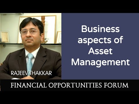 Rajeev Thakkar discusses the business aspects of Asset Management