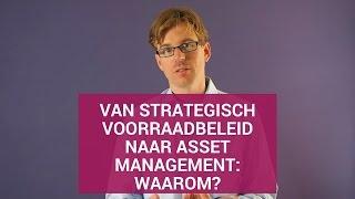 Van strategisch voorraadbeleid naar assetmanagement: waarom?