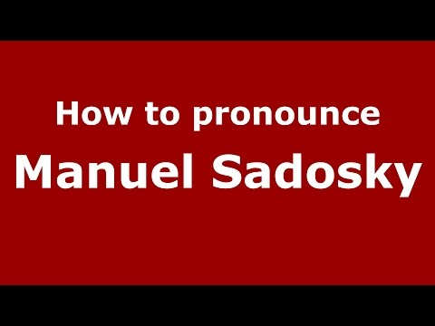 How to pronounce Manuel Sadosky (Spanish/Argentina) - PronounceNames.com