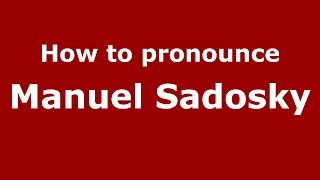 How to pronounce Manuel Sadosky (Spanish/Argentina) - PronounceNames.com